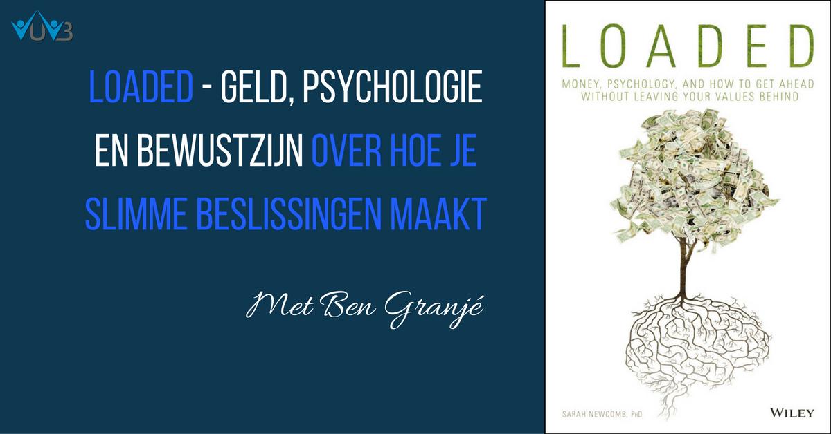 loaded-geld-psychologie-en-bewustzijn-over-hoe-je-slimme-financiele-beslissingen-maakt
