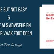 Simple But Not Easy En Wat We Als Adviseur En Belegger Vaak Fout Doen