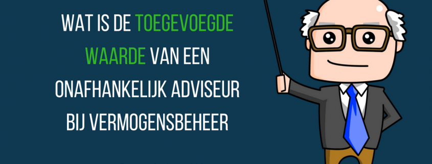 VUVB 021- wat is de toegevoegde waarde van een onafhankelijk financieel adviseur bij vermogensbeheer met bert de wolff