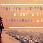 Pensioen in Eigen Beheer wordt in 2017 afgeschaft, Wat Nu?