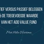 VUVB 018 – Actief Versus Passief Beleggen En De Toegevoegde Waarde Van Het Add Value Fund